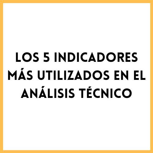 Los mejores indicadores del análisis técnico