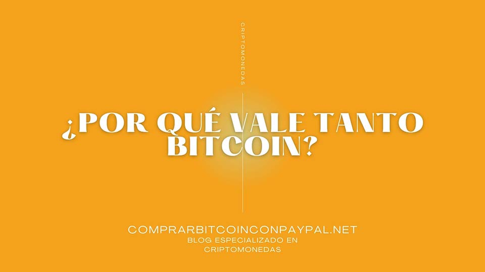 ¿Por qué vale tanto Bitcoin?