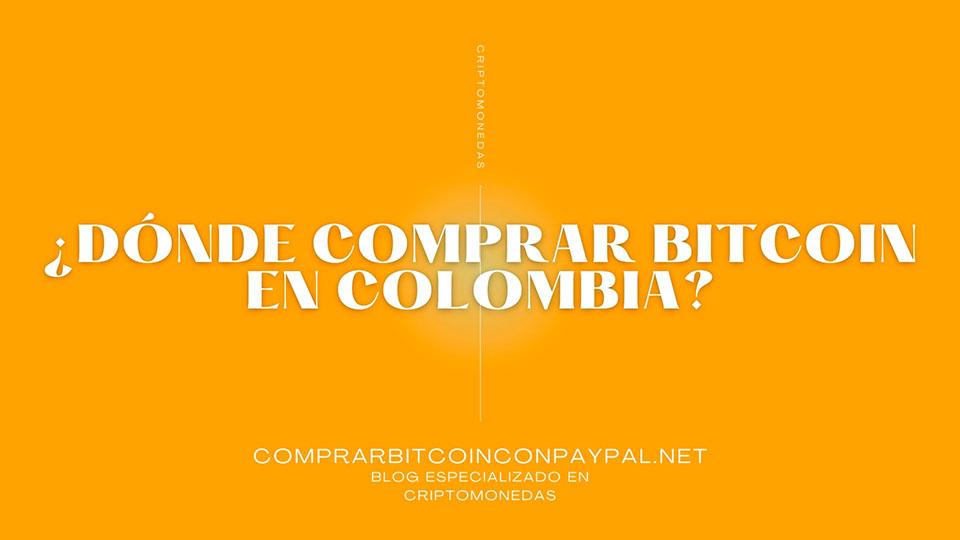 Comprar Bitcoin con Paypal en Colombia